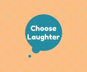 Choose Laughter